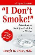 I Don't Smoke!: A Guidebook to Break Your Addiction to Nicotine (Joyous Adventures)
