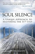 Soul Silence: A Unique Approach to Mastering the 11th Step