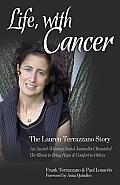 Life with Cancer An Award Winning Social Journalist Stricken with Lung Cancer Chronicled Her Illness to Bring Hope & Comfort to Others