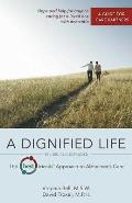 A Dignified Life: The Best Friends Approach to Alzheimer's Care: A Guide for Care Partners