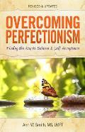 Overcoming Perfectionism Revised & Updated Finding the Key to Balance & Self Acceptance