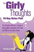 The Girly Thoughts 10-Day Detox Plan: The Resilient Womans Guide to Saying No to Negative Self-Talk and YES to Personal Power
