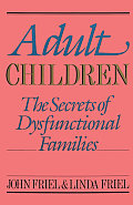 Adult Children Secrets of Dysfunctional Families: The Secrets of Dysfunctional Families Cover