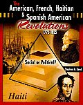 The American, French, Haitian, and Spanish American Revolutions 1775-1825