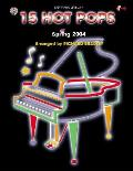 15 Hot Pops: Spring 2004: Easy Piano (Level 3-4)