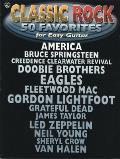 Classic Rock: 50 Favorites for Easy Guitar
