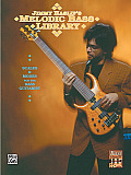 The Jimmy Haslip's Melodic Bass Library: Scales and Modes for the Bass Guitarist