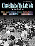 Classic Rock of the Late '60s: the Woodstock Era