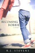Becoming Bobbie