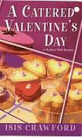 Catered Valentines Day A Mystery with Recipes