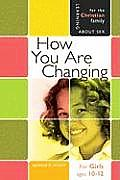 Learning about Sex #03: How You Are Changing: For Girls Ages 10-12 and Parents