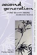 The Second Generation: Ethnic Identity Among Asian Americans: Ethnic Identity Among Asian Americans (Critical Perspectives on Asian Pacific Americans)