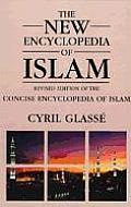 New Encyclopedia of Islam: A Revised Edition of the Concise Encyclopedia of Islam