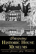 Interpreting Hist House (American Association For State & Local History Book Series) by George Foy Mcnicholl