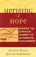 Uprising of Hope Sharing the Zapatista Journey to Alternative Development