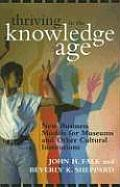 Thriving in the Knowledge Age: New Business Models for Museums and Other Cultural Institutions (06 Edition)