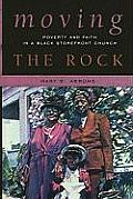 Moving the Rock Poverty & Faith in a Black Storefront Church