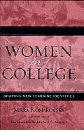 Women in College: Shaping New Feminine Identities