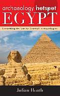 Archaeology Hotspot Egypt: Unearthing the Past for Armchair Archaeologists (Archaeology Hotspots)