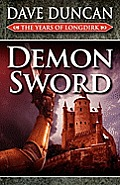 Demon Sword (the Years Of Longdirk: Book One) by Dave Duncan