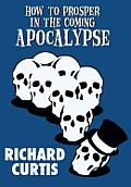 How to Prosper in the Coming Apocalypse