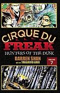 Cirque Du Freak: The Manga #07: Cirque Du Freak: The Manga, Volume 7: Hunters of the Dusk