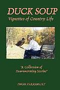 Duck Soup Vignettes of Country Life