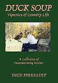 Duck Soup Vignettes of Country Life (Large Print)
