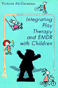 Integrating Play Therapy & Emdr with Children