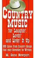 Country Music for Laughin', Lovin' and Livin' It Up: 503 Lines from Country Songs That May Someday Be Written