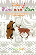 Tales of Bear and Deer: Native American Teaching Stories for Children of All Ages
