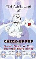 Adventures of Check-Up Pup: Duke Gets a Dip!