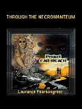 Through the Necromanteum: Project FAR-REACH