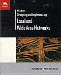 A Guide to Designing and Implementing Local and Wide Area Networks, Second Edition
