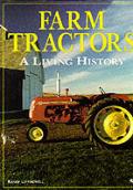 Farm Tractors: A Living History