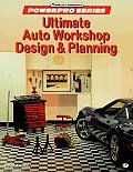Ultimate Auto Workshop Design and Planning (Motorbooks International Powerpro Series)