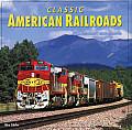 Classic American Railroads (Classic American Railroads)