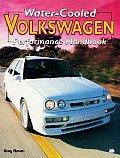 Water-Cooled Volkswagen Performance Handbook (Performance Handbook)