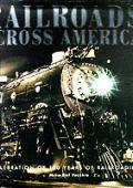 Railroads across America :a celebration of 150 years of railroading