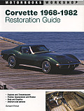 Corvette 1968 1982 Restoration Guide 1st Edition