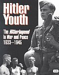 Hitler Youth: The Hitlerjugend in Peace & War, 1933-1945
