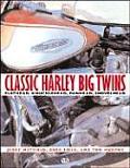 Classic Harley Big Twins: Knucklehead, Panhead, Shovelhead