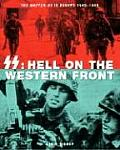 SS: Hell on the Western Front: The Waffen-SS in Europe 1940-1945
