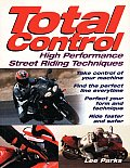 Total Control 1st Edition High Performance Street Riding Techniques