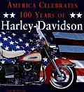 America Celebrates 100 Years of Harley-davidson
