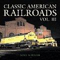 Classic American Railroads Volume 3