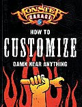 Monster Garage How To Customize Damn Near anything