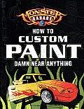 Monster Garage How to Custom Paint Damn Near Anything