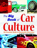 Big Book of Car Culture: The Armchair Guide to Automotive Americana