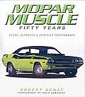 Mopar Muscle Fifty Years Dode Plymouth & Chrysler Performance